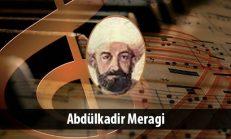 Abdülkadir Meragi (1353-1435)