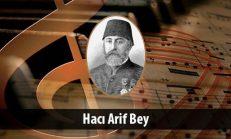 Hacı Arif Bey Eserleri