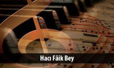 Hacı Fâik Bey ( ? -1890)