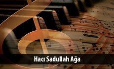 Hacı Sadullah Ağa Eserleri