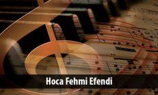 Hoca Fehmi Efendi ( ? -1935)