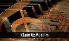 Kâzım Uz Muallim (1872-1942)