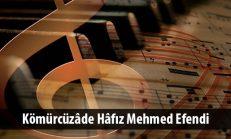 Kömürcüzâde Hâfız Mehmed Efendi ( ? -1885)