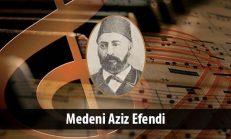 Medeni Aziz Efendi (1842-1895)