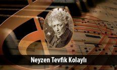 Neyzen Tevfik Kolaylı (1879-1953)