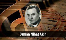 Osman Nihat Akın Besteleri