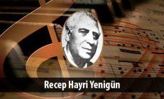 Recep Hayri Yenigün (1893-1979)