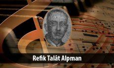Refik Talât Alpman (1873-1947)