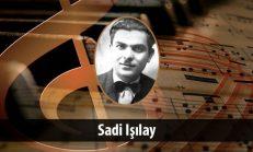 Sadi Işılay (1899-1969)