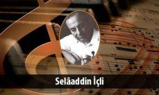 Selâaddin İçli (1923-2006)