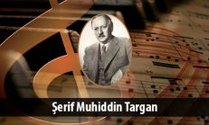 Şerif Muhiddin Targan (1892-1967)