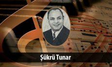 Şükrü Tunar (1907-1962)