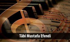 Tâbi Mustafa Efendi ( ? )