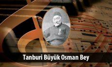 Tanburi Büyük Osman Bey (1816-1885)