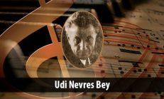 Udi Nevres Bey (1873-1937)