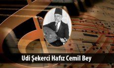 Udi Şekerci Hafız Cemil Bey (1867-1958)