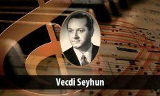Vecdi Seyhun (1915-1984)