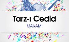 Tarz-ı Cedid Makamı