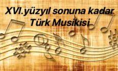 Başlangıçtan 16.yy sonuna kadar Türk Musikisi